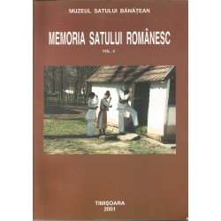 Memoria satului romanesc, anuarul muzeului satului banatean, vol. 2