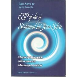 ESP zi de zi. Sistemul lui Jose Silva - Jose Silva Jr., Ed. Bernd Jr.
