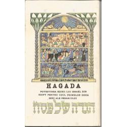 Hagada. Povestirea Esirii lui Israel din Egipt pentru uzul primelor doua seri ale Pesah-ului (bilingv)