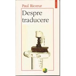 Despre traducere - Paul Ricoeur