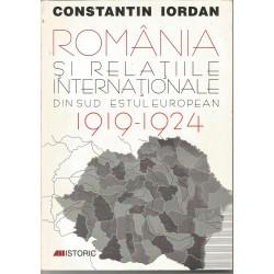 Romania si relatiile internationale din Sud Estul European 1919 - 1924 - Constantin Iordan