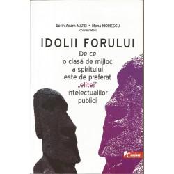 Idolii forului - Sorin Adam Matei, Mona Momescu (Coord.)