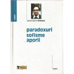Paradoxuri, sofisme, aporii - Gheorghe Enescu