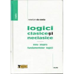 Logici clasice si neclasice. Eseu asupra fundamentelor logicii - Newton da Costa