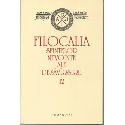 Filocalia Sfintelor Nevointe Ale Desavarsirii. Vol. 12