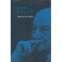 Apararea lui Galilei - Octavian Paler