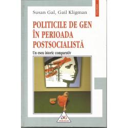 Politicile de gen in perioada postsocialista: Un eseu istoric comparativ - Susan Gal, Gail Klingman