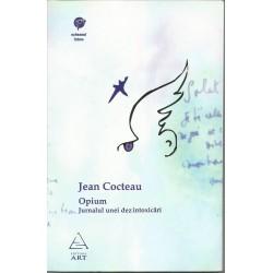 Opium: Jurnalul unei dezintoxicari - Jean Cocteau