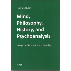 Mind, Philosophy, History and Psichoanalysis - Florin Lobont