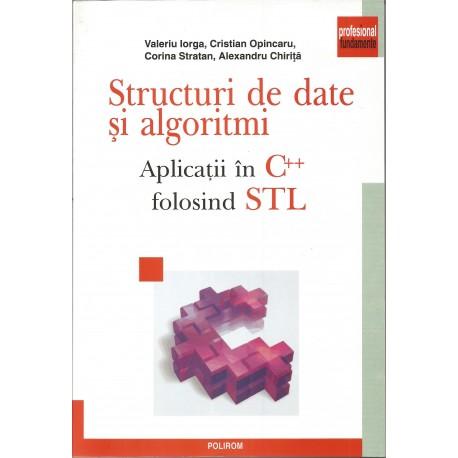 Structuri de date si algoritmi. Aplicatii in C ++ folosind STL
