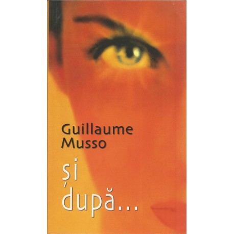 Si dupa... Guillaume Musso