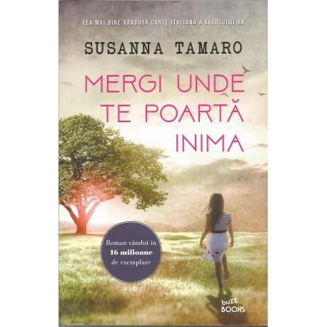 Mergi unde te poarta inima - Susanna Tamaro