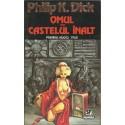 Omul din castelul inalt - Philip K. Dick