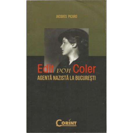 Edit Von Coler. Agenta nazista la Bucuresti - Jacques Picard