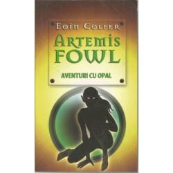 Artemis Fowl. Aventuri cu opal - Eoin Colfer