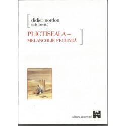 Plictiseala Melancolie Fecunda - Didier Nordon