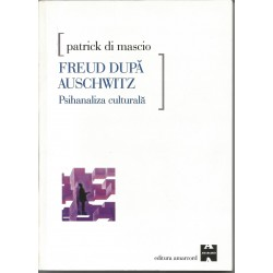 Freud dupa Auschwitz. Psihanaliza culturala