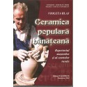 Ceramica Populara Banateana - Violeta Blaj