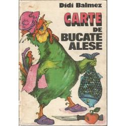 Carte de bucate alese - Didi Balmez