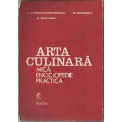 Arta Culinara - O mica enciclopedie practica - G. Comnea-Seniatinschi G. Gheorghe M. Gheorghe
