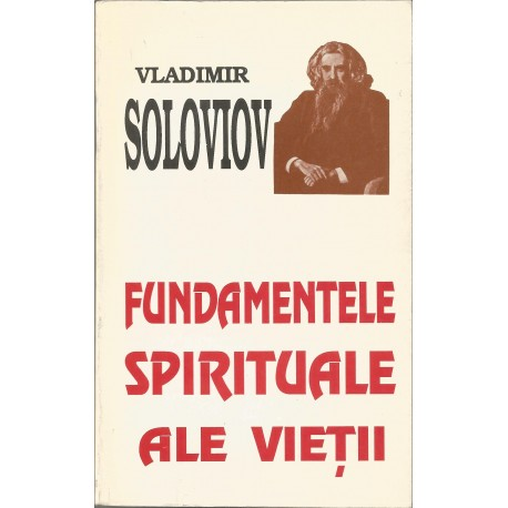 Fundamentele spirituale ale vietii - Vladimir Soloviov