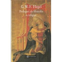 Prelegeri de filozofie a religiei - G.W.F. Hegel