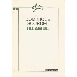 Islamul - Dominique Sourdel