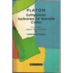 Platon Euthyphron - Apararea lui Socrate Criton - Constantin Noica