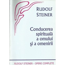 Conducerea spirituala a omului si a omenirii - Rudolf Steiner