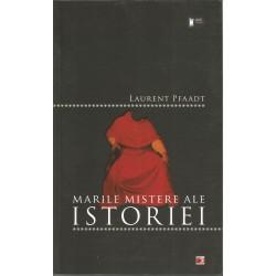 Marile mistere ale istoriei - Laurent Pfaadt