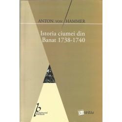 Istoria ciumei din Banat 1738-1740 - Anton von Hammer