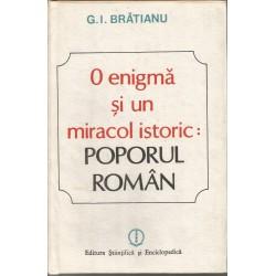 O enigma si un miracol istoric: Poporul Roman - G. I. Bratianu