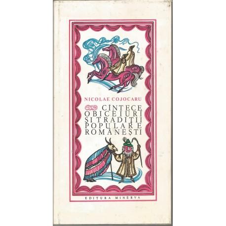 Cantece, obiceiuri si traditii populare romanesti - Nicolae Cojocaru