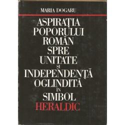 Aspiratia poporului roman spre unitate si independenta oglindita in simbol heraldic - Maria Dogaru