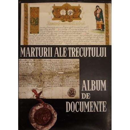 Marturii ale trecutului. Album de documente (ro./fr./en.) - Ionel Gal (coord.)
