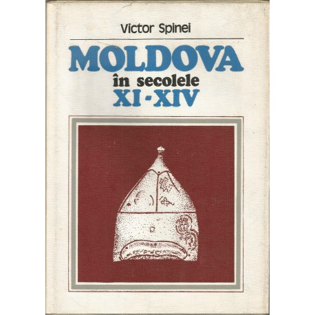 Moldova in secolele XI - XIV - Victor Spinei