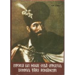 Istoria lui Mihai Voda Viteazul, Domnul Tarii Romanesti- Ion Sirbu