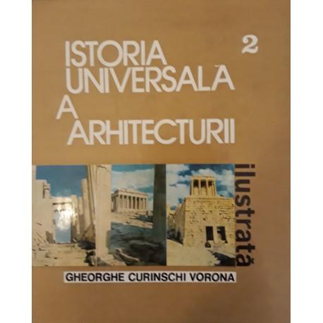 Istoria universala a arhitecturii (vol. 1, 2, 3) - Gheorghe Curinschi Vorona