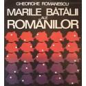 Marile batalii ale romanilor- Gheorghe Romanescu