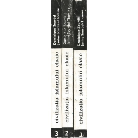 Civilizatia islamului clasic (vol. 1, 2, 3) - Dominique Sourdel, Janine Sourdel-Thomine