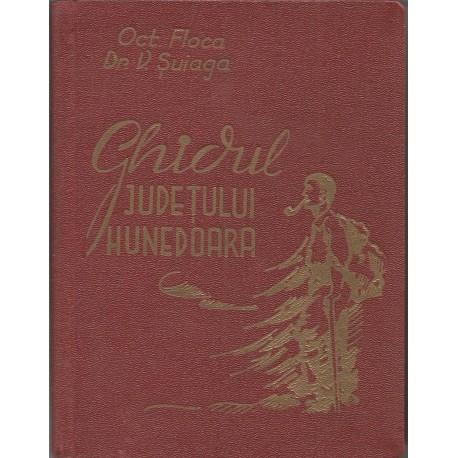 Ghidul Judetului Hunedoara (1936) - Octavian Floca, Victor Suiaga