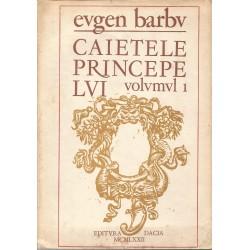 Caietele Principelui (vol. 1) - Eugen Barbu