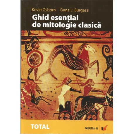 Ghid esential de mitologie clasica - Kevin Osborn, Dana L. Burgess