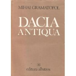 Dacia Antiqua - Mihai Gramatopol