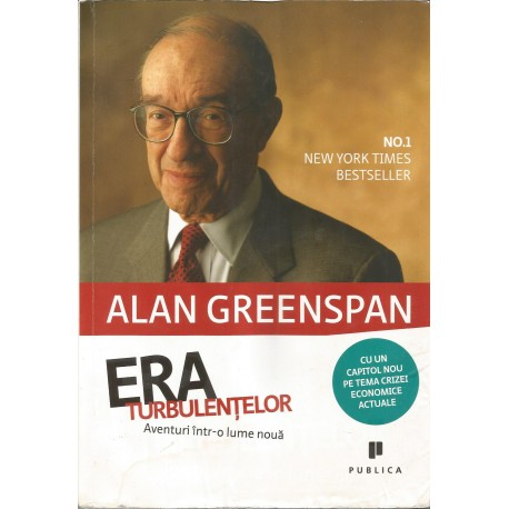 Era turbulentelor - Alan Greenspan