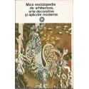 Mica enciclopedie de arhitectura, arte decorative si aplicate moderne - Paul Constantin