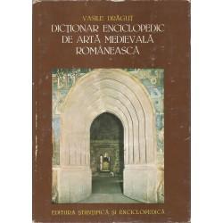 Dictionar enciclopedic de arta medievala romaneasca - Vasile Dragut