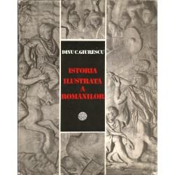 Istoria Ilustrata a romanilor - Dinu C. Giurescu