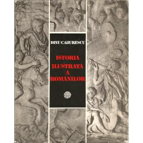 Istoria Ilustrata a românilor - Dinu C. Giurescu