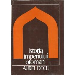 Istoria Imperiului Otoman - Aurel Decei